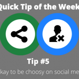 Quick Tip of the Week: It's okay to be choosy on social media.