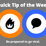 Quick Tip of the Week -- How to Take Advantage of Viral Content
