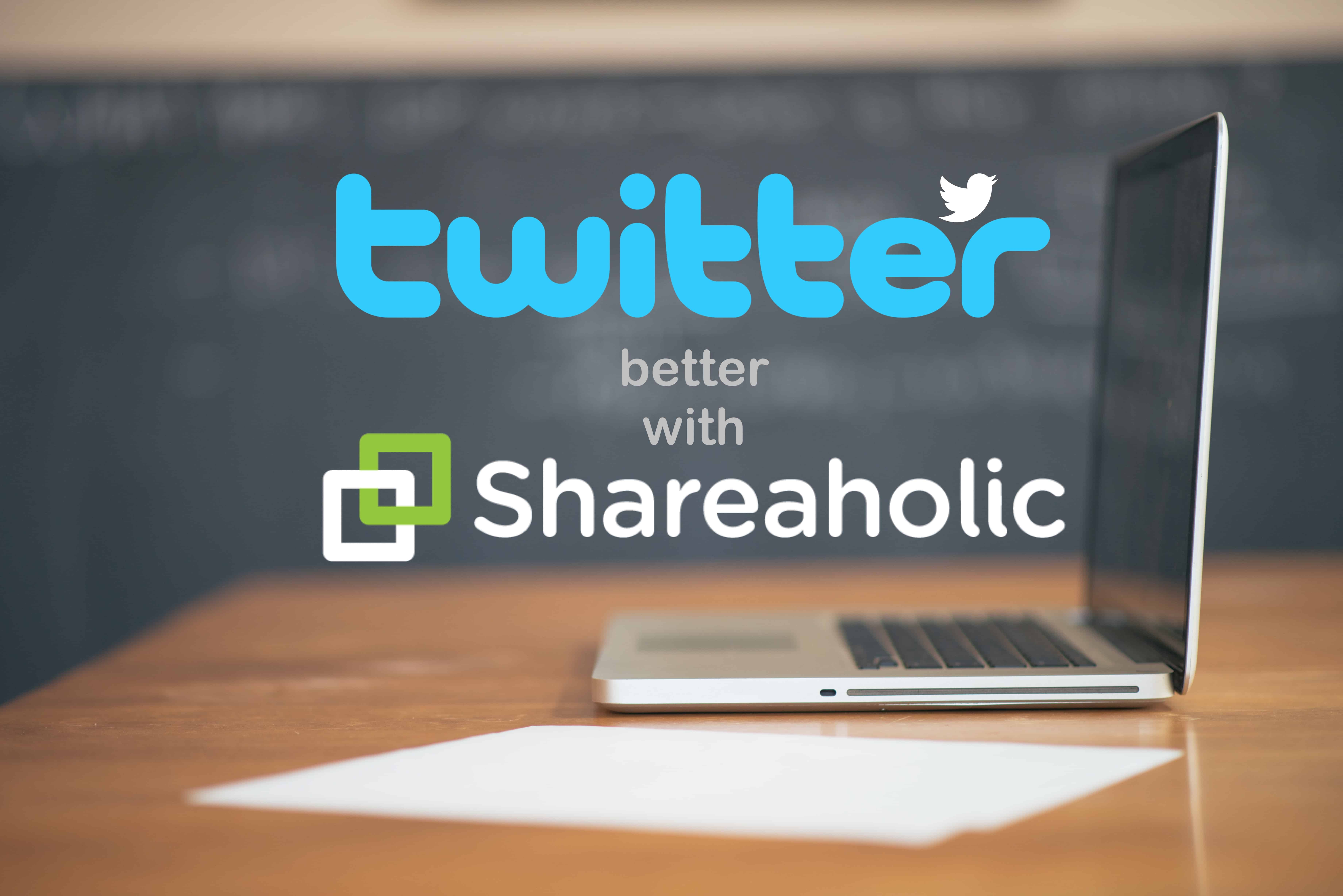 Twitter_Better_with_Shareaholic